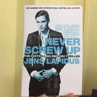 Never Screw Up (Jens Lapidus)