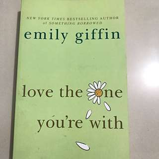 """""""Love the One You're With"""" by Emily Griffin"""