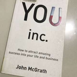 """""""YOU Inc.: How to Attract Amazing Success into Your Life and Business"""" by John McGrath"""