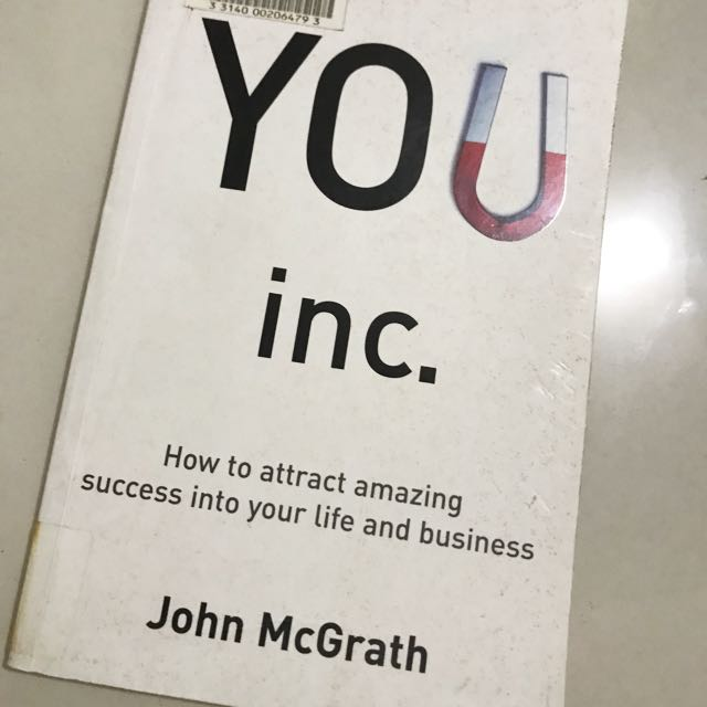 """YOU Inc.: How to Attract Amazing Success into Your Life and Business"" by John McGrath"