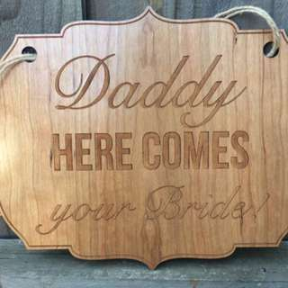 Daddy, here comes your bride sign
