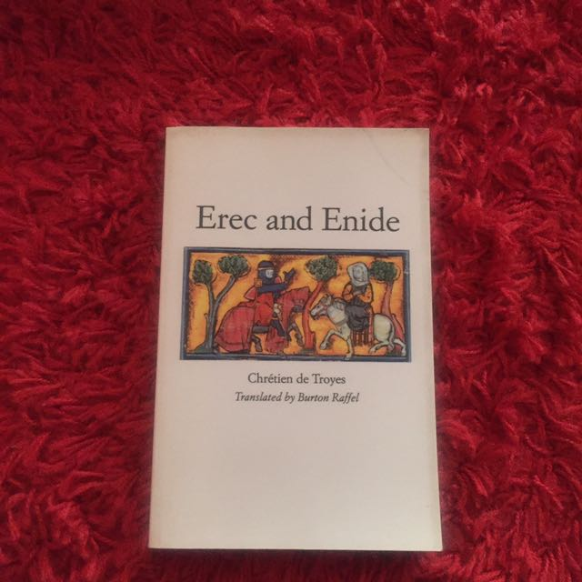 Erec and Enide by: Chrétien de Troyes