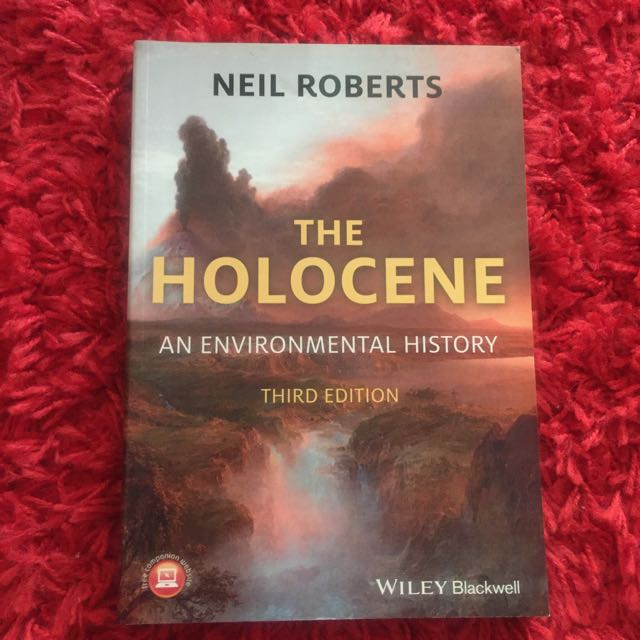 GGR101: The Holocene: An Environmental History Third Edition by Neil Roberts