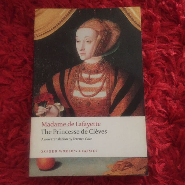 Madame de Lafayette The Princesse de Clèves Translation by: Terrence Cave
