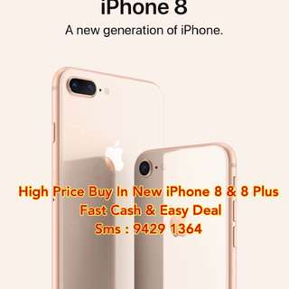 WTB: BUY BACK YOUR IPHONE 8 & 8 PLUS NEW HIGH PRICE GUARANTEE. Selfcollect $CASH$