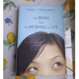 The Brain And The Meaning Of Life - Paul Thagard