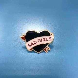 Sad Girls pin