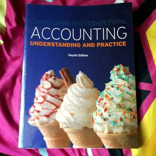 Accounting: Understanding and Practice 4th Edition by Danny Leiwy and Robert Perks