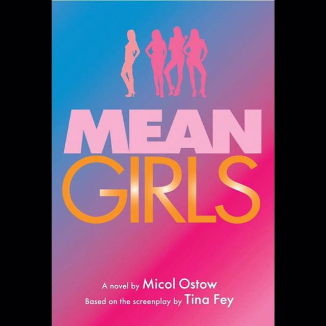 Mean Girls - Micol Ostow