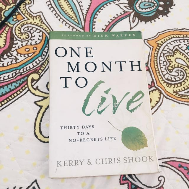 One Month to Live Thirty Days to a No-Regrets Life