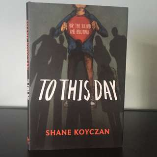 TO THIS DAY: For the Bullied and Beautiful by Shane L. Koyczan | Illustrated Poetry