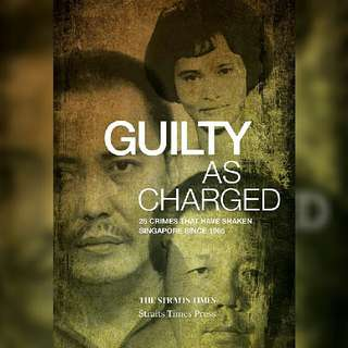 Brand New - Guilty As Charged: 25 Crimes That Have Shaken Singapore Since 1965 - Softcover