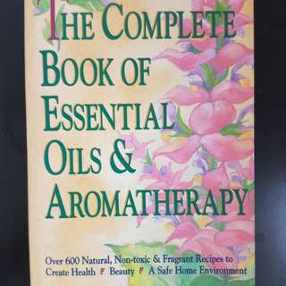 The complete book of essential oils and aromatheraphy