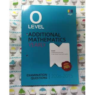 O Level A Maths Yearly (2006-2015) New