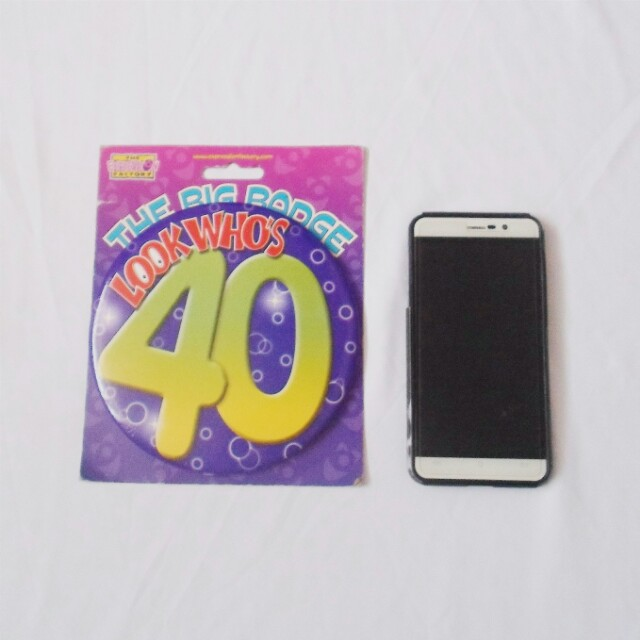 Look Who's 40 - The BIG BADGE