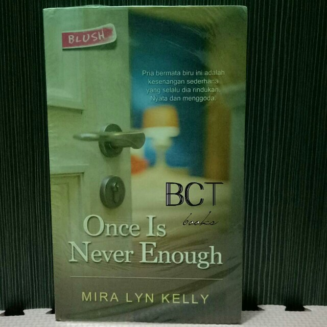 MIRA LYN KELLY - ONCE IS NEVER ENOUGH