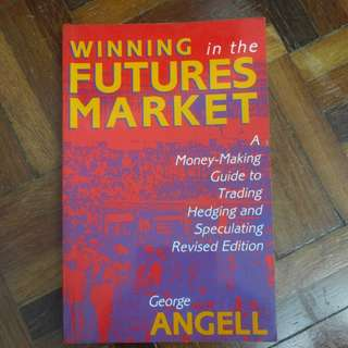 Winning in the Futures Market by George Angell