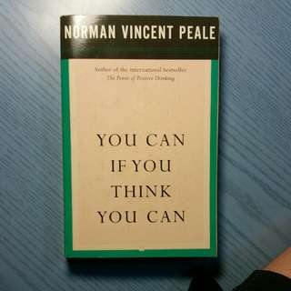 NORMAN VINCENT PEALE YOU CAN IF YOU THINK YOU CAN