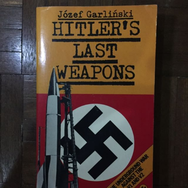 Hitler's Last Weapons - Jozef Garlinski