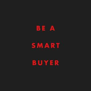 BE A SMART BUYER
