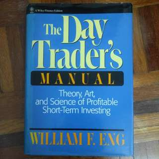 The Day Trader's Manual by William F. Eng