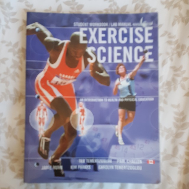 Exercise Science - an introduction to health and physical education - student workbook/lab manual - revised edition