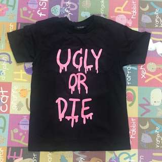 Fuxury ugly or die t Shirt Size M
