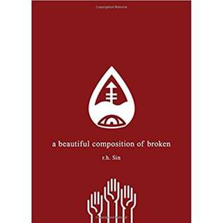 (PO) A Beautiful Composition of Broken By R. H. Sin (Paperback)