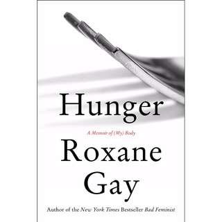 (PO) Hunger : A Memoir of (My) Body By Roxane Gay (Paperback)