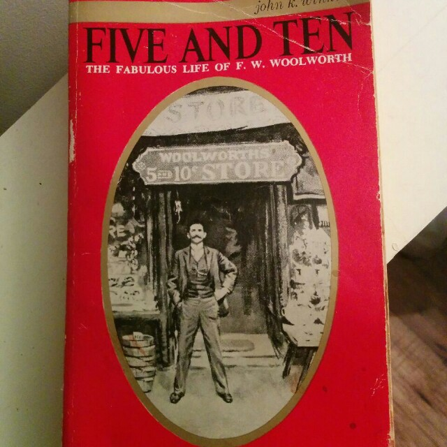 Five and Ten-The life of F.W. Woolworth