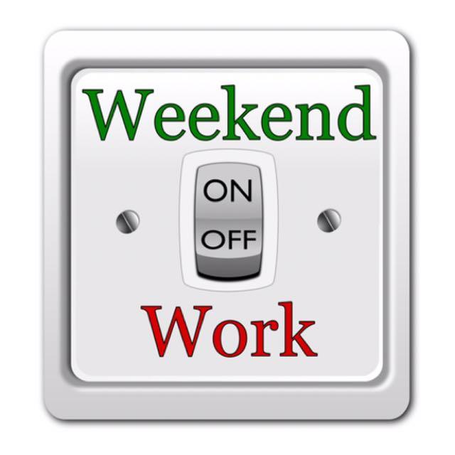 Weekend work wanted!