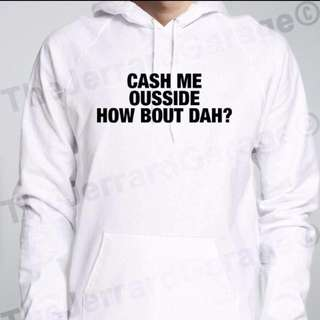 [Instocks] Cash Me Outside How About Dah? Hoodie