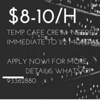 TEMP CAFE CREW NEEDED 1-2 MONTHS $8-$10/HOUR