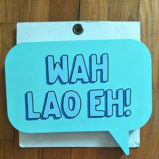 "Typo Printed Sign ""WAH LAO EH!"""