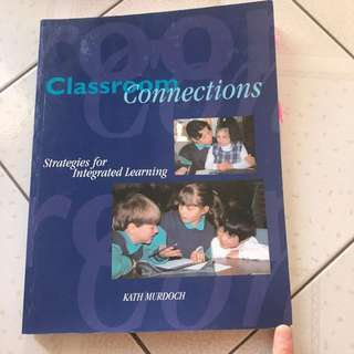 Classroom connections strategies for integrated learning- Kath MUrdoch