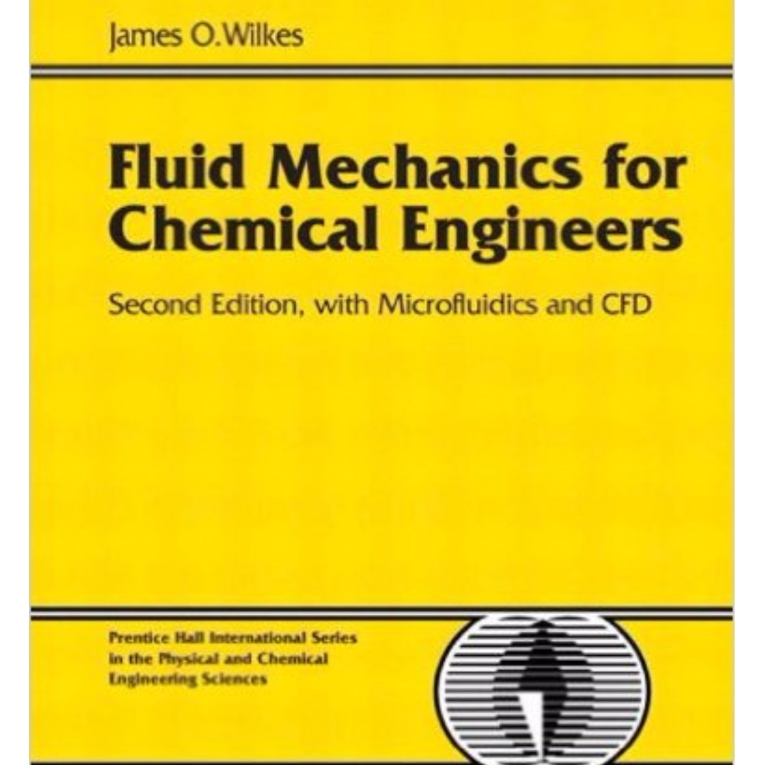 Fluid Mechanics for Chemical Engineers (2nd edition) - James Wilkes, Books  & Stationery, Fiction on Carousell