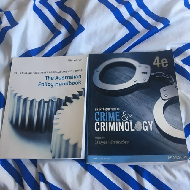 First year Justice books. An introduction to crime and criminology 4th edition and The Australian policy handbook 5th edition