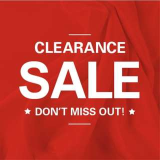 CLEARANCE SALE STARTING TODAY! STAY TUNE