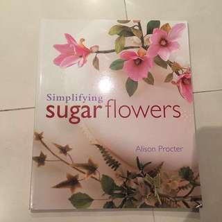 Simplifying Sugar Flowers(Fondant & Gumpaste) Baking book