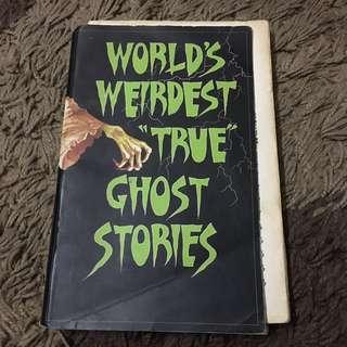 World's Weirdest True Ghost Stories