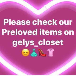 All preloved items are posted on gelys_closet