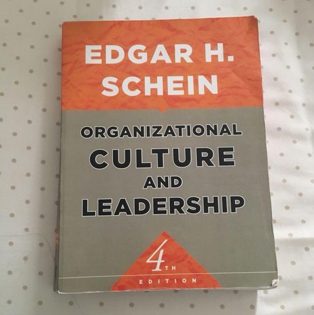 Organizational Culture and Leadership Edgar Schein