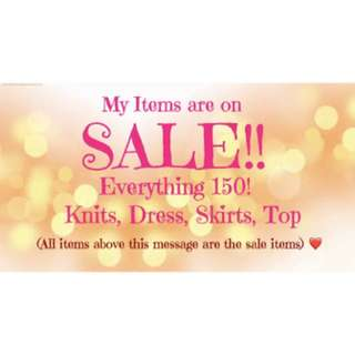 SALE! EVERYTHING 150!