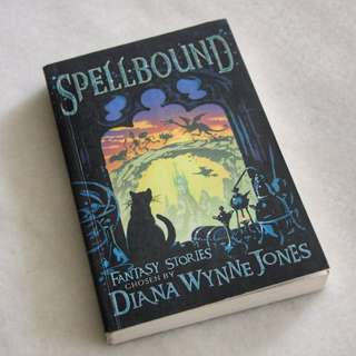 Spellbound, fantasy stories chosen by Diana Wynne Jones