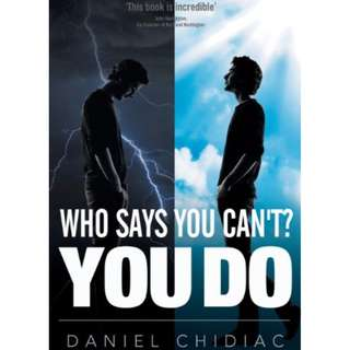 (PO) Who Says You Can't? You Do By Daniel George Chidiac (Paperback)
