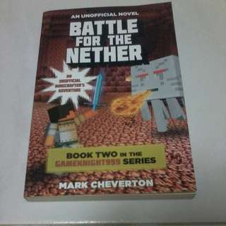 Minecraft novel- Battle For The Nether by Mark Cheverton
