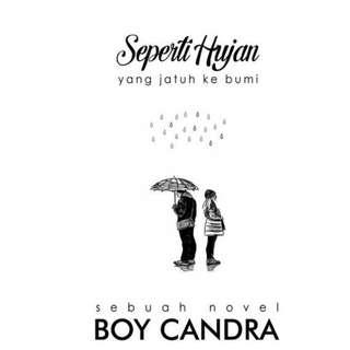 Ebook Seperti Hujan yang Jatuh ke Bumi - Boy Candra