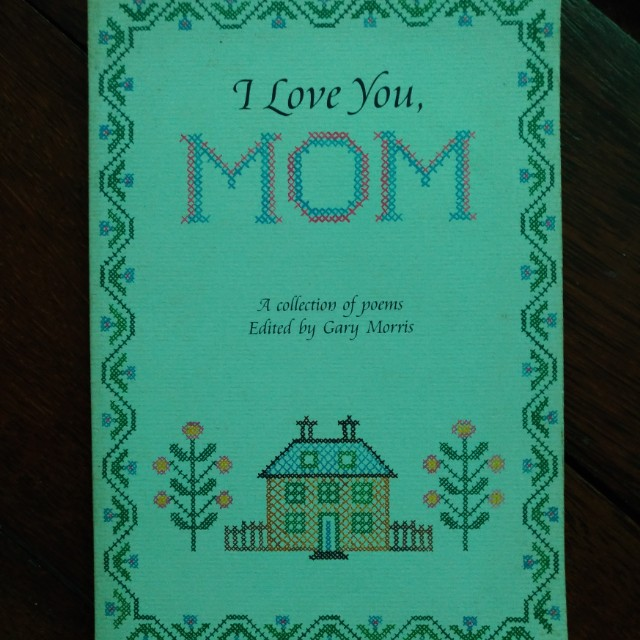 I Love You, Mom (Collection of Poems) by Gary Morris