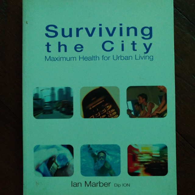 Surviving The City (Maximum Health for Urban Living) by Ian Marber