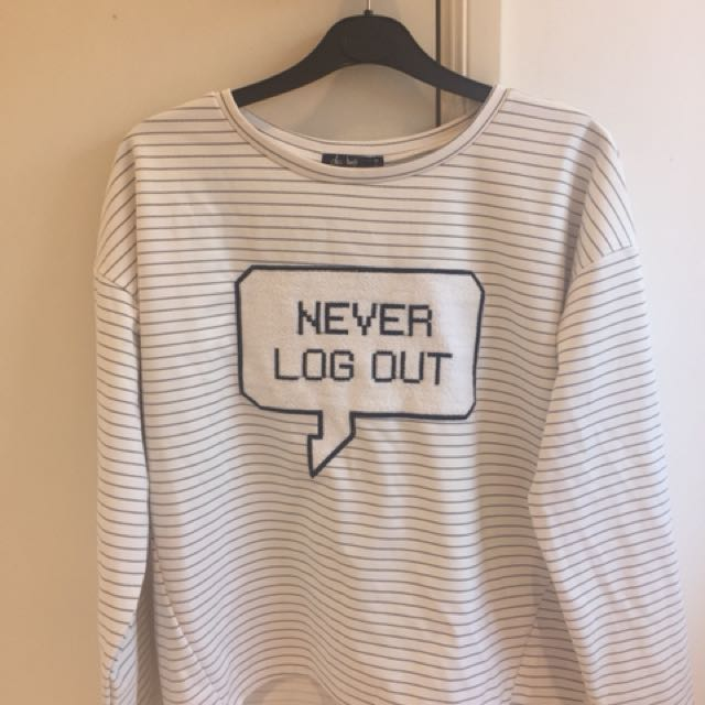 'NEVER LOG OUT' SIZE M LONG SLEEVE